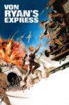 Von Ryan's Express Movie Streaming Online
