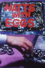 Watts with Eggs