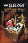 Weezer: Video Capture Device - Treasures from the Vault 1991-2002 Movie Streaming Online