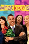 What Love Is Movie Streaming Online