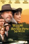Where the Rivers Flow North Movie Streaming Online