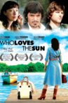 Who Loves the Sun Movie Streaming Online