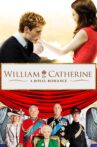 William & Catherine: A Royal Romance Movie Streaming Online