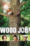 Wood Job! Movie Streaming Online