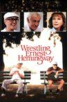 Wrestling Ernest Hemingway Movie Streaming Online
