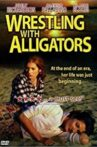 Wrestling with Alligators Movie Streaming Online