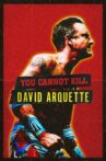You Cannot Kill David Arquette Movie Streaming Online