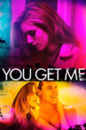 You Get Me Movie Streaming Online