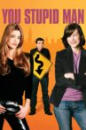 You Stupid Man Movie Streaming Online