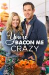 You're Bacon Me Crazy Movie Streaming Online