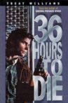 36 Hours to Die Movie Streaming Online