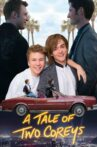 A Tale of Two Coreys Movie Streaming Online