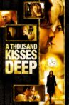 A Thousand Kisses Deep Movie Streaming Online