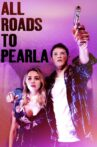 All Roads to Pearla Movie Streaming Online
