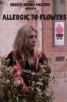 Allergic to Flowers Movie Streaming Online