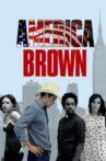 America Brown Movie Streaming Online