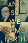 And So We Come Forth Movie Streaming Online