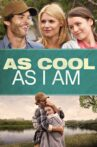 As Cool as I Am Movie Streaming Online
