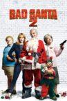 Bad Santa 2 Movie Streaming Online