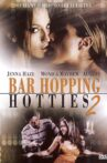 Bar Hopping Hotties 2 Movie Streaming Online