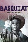 Basquiat: Rage to Riches Movie Streaming Online