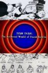 Behind the Tunes: Tish Tash - The Animated World of Frank Tashlin Movie Streaming Online