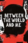 Between the World and Me Movie Streaming Online