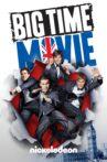 Big Time Movie Movie Streaming Online