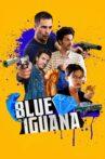 Blue Iguana Movie Streaming Online