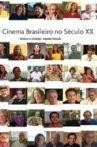 Brazilian Cinema in the 20th Century Movie Streaming Online