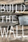 Build the Wall Movie Streaming Online