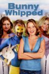 Bunny Whipped Movie Streaming Online
