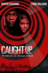 Caught Up Movie Streaming Online