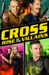 Cross: Rise of the Villains Movie Streaming Online