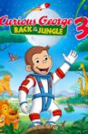Curious George 3: Back to the Jungle Movie Streaming Online
