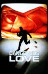 Dangerous Love Movie Streaming Online