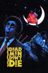 Dead Men Don't Die Movie Streaming Online
