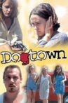 Dogtown Movie Streaming Online