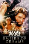 Empire of Dreams: The Story of the Star Wars Trilogy Movie Streaming Online