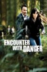 Encounter with Danger Movie Streaming Online