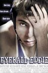 Eyeball Eddie Movie Streaming Online