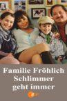 Familie Fröhlich – Schlimmer geht immer Movie Streaming Online