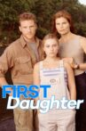 First Daughter Movie Streaming Online