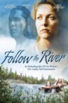 Follow The River Movie Streaming Online