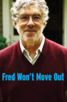 Fred Won't Move Out Movie Streaming Online