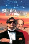 Galaxies Are Colliding Movie Streaming Online