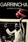 Garrincha: Joy of the People Movie Streaming Online