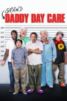 Grand-Daddy Day Care Movie Streaming Online
