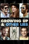 Growing Up and Other Lies Movie Streaming Online
