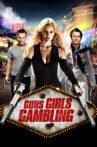 Guns, Girls and Gambling Movie Streaming Online